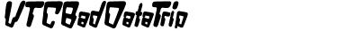 VTC Bad DataTrip Bold Italic