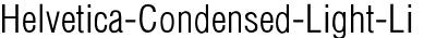 Helvetica-Condensed-Light...