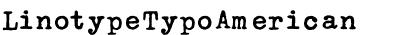 Linotype Typo American