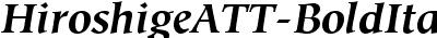 Hiroshige ATT Bold Italic