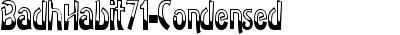 BadhHabit71-Condensed