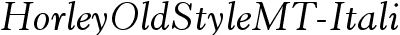 Horley Old Style MT Italic