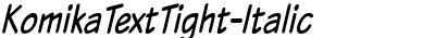 KomikaTextTight-Italic