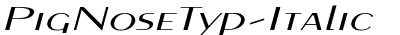 PigNoseTyp Italic