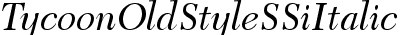 Tycoon OldStyle SSi Italic Old Style Figures