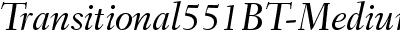 Transitional 551 Medium Italic BT