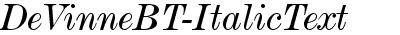 DeVinneBT-ItalicText