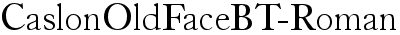 CaslonOldFaceBT-Roman